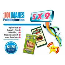1000 Imanes Publicitarios 5x9 Cm $1.20 Pza Impresion Digital