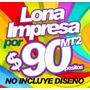 Lona Impresa !!envia Tu Archivo O Te La Diseñamos Ya!!!