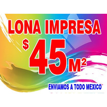 Lona Impresa A Solo $45 M2 , Impresion En Lona