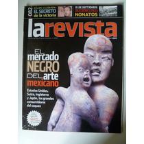 Revista La Revista 82 El Mercado Negro Del Arte Mexicano