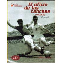 Libro:cronica Del Futbol Mexicano.(edit.clio)1950-1970$250.0