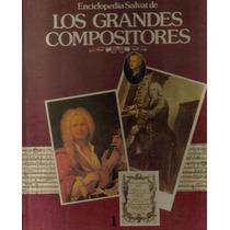 Enciclopedia Salvat De Los Grandes Compositores.tomo I. $110