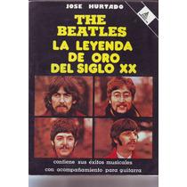 The Beatles La Leyenda De Oro Del Siglo Xx Anaya Editores