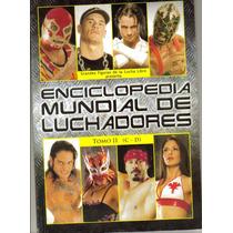 Enciclopedia Mundial De Luchadores. Tomo Ii. $ 75.00