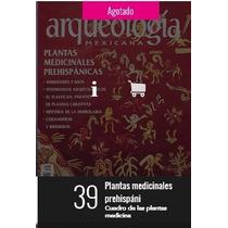 Las Plantas Medicinales Prehispanicas Revista # 39!