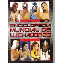 Enciclopedia Mundial De Luchadores. Tomo I. $ 75.00