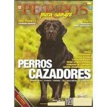 Revista Perros Cazadores Dogo Canario Border Collie Bulldog
