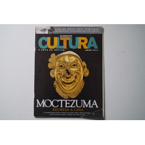 Revista Cultura Y Arte De Mexico Moctezuma Regresa A Casa