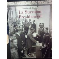 Especial Clio, Francisco I. Madero Sucesion Presi En Español