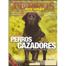 Revistas Perros Cazadores Bichón Frisé Dogo Canario Labrador