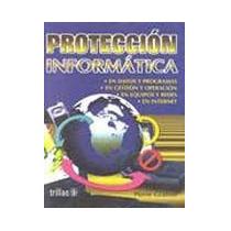 Libro Proteccion Informatica Pierre Gratton