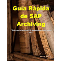 Guía Rápida De Sap Archiving (e-book)