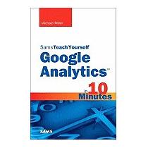 Sams Teach Yourself Google Analytics In 10, Michael Miller
