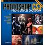 Photoshop Cs3 Photo Effects Cookbook: 53, Tim Shelbourne