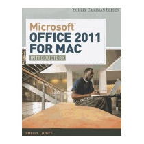 Microsoft Office 2011 For Mac: Introductory, Gary B Shelly