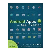 Android Apps With App Inventor: The Fast And, Jorg H Kloss