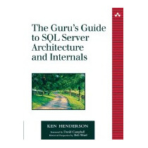 Gurus Guide To Sql Server Architecture And, Ken Henderson