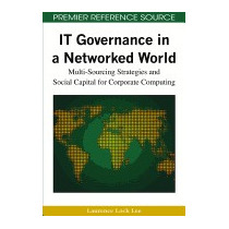 It Governance In A Networked World:, Laurence Lock Lee