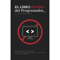 El Libro Negro Del Programador Una Carrera De Exito - Ebook