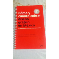 Cómo Y Cuánto Cobrar - Diseño Gráfico En México