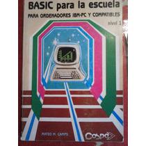 Basic Para La Escuela, Para Ordenadores Ibm-pc Y Compatibles
