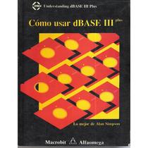 Libro Antiguo De Computación Como Usar Dbase Lll Hwo