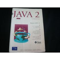 Cay S. Horstmann Y Cornell, Java 2. Volumen 1. Fundamentos.