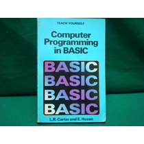 L. R. Carter, E. Huzan, Computer Programming In Basic.