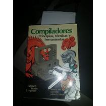 Compiladores. Principios Tecnicas Y Herramientas Libro Usado