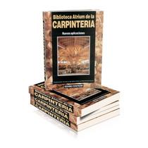 Carpintería, 5 Tomos Al Precio De Uno. El Mas Completo.