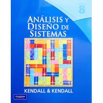 Libro Analisis Y Diseño De Sistemas - Kendall - 8 + Regalo
