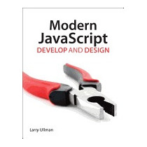 Modern Javascript: Develop And Design, Larry Ullman