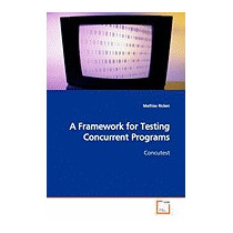 Framework For Testing Concurrent Programs, Mathias Ricken