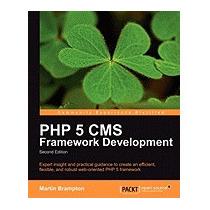 Php 5 Cms Framework Development - 2nd, Martin Brampton