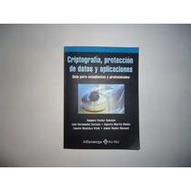 Libro De Criptografia, Proteccion De Datos Y Aplicaciones