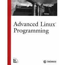 Advanced Linux Programming Gnu/linux Developers