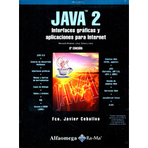Java 2 3/ed Interfaces Graficas Y Aplicaciones / Alfaomega
