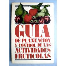 Guía De Planeación Y Control De Las Actividades Frutícolas