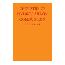 Chemistry Of Hydrocarbon Combustion, David Hucknall