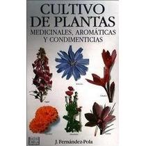 Cultivo De Plantas Aromáticas, Medicinales Y Condimenticias