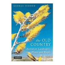 Old Country: Australian Landscapes, Plants, George Seddon