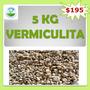 Vermiculita 5kg, Germinación, Sustrato, Hidroponia