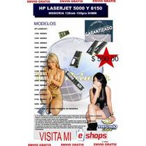 Hp Laserjet 5000 8000 Y 8150 Memoria 128mb