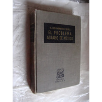 Libro El Problema Agrario De Mexico , Dr. Lucio Mendieta Y N