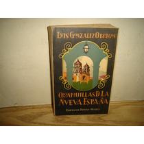 Croniquillas De La Nueva España-luis González Obregón - 1957