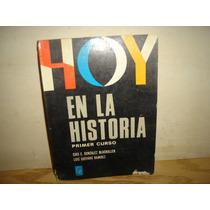 Hoy En La Historia - Primer Curso - Ciro E. González B.