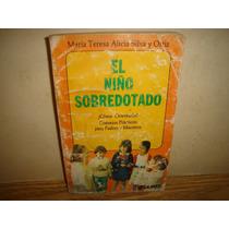 El Niño Sobredotado - María Teresa Alicia, Silvia Ortiz
