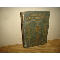 Antiguo - Nociones De Agricultura Tropical - 1922