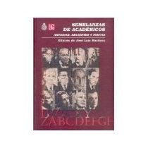 Libro Semblanzas De Academicos Antiguas Recientes Y Nuev *cj