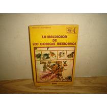 La Maldición De Los Códices Mexicanos - Ramón Valdiosera
